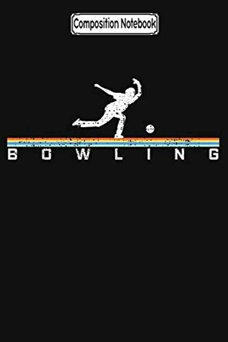 Composition Notebook: Bowling bowling bowling girl women balls sack Journal Notebook Blank Lined Ruled 6x9 100 Pages