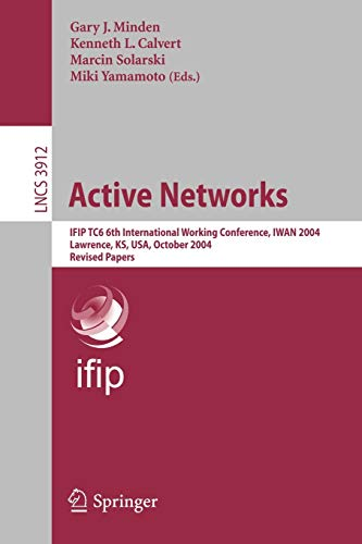 Active Networks: IFIP TC6 6th International Working Conference, IWAN 2004,...