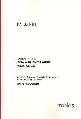 Misa a Buenos Aires : für Mezzosopran, gem Chor, Bandoneon, Klavier und Streichorchester, Klavierauszug