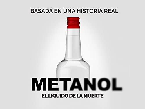 Metanol: El líquido de la muerte