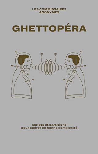 Ghettopéra: Scripts et partitions pour opérer en bonne complexité