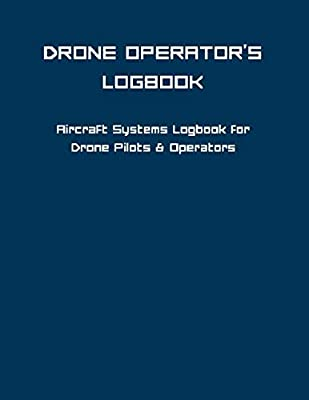 Drone Operator's LogBook: Drone Flight Time & Flight Map Record / Drone Flight Planning / Drone Flight Training Journal / Drone Flight Logbook / Drone Pilot Gift / Drone Journal / Drone Log Book