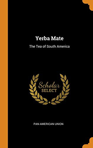 Yerba Mate: The Tea of South America