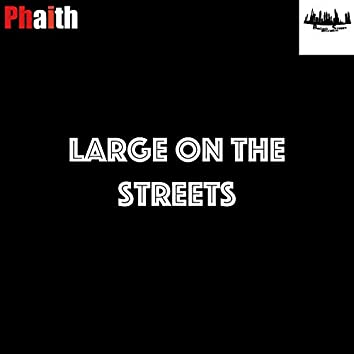 Large on the Streets
