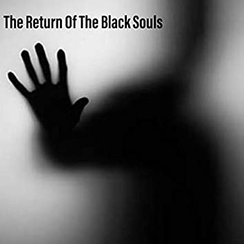The Return Of The Black Souls