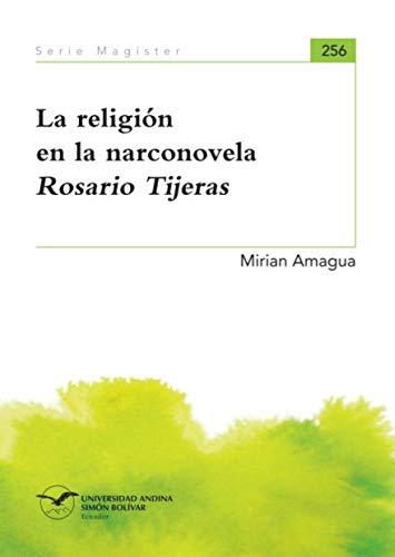 La religión en la narconovela Rosario Tijeras (Serie Magíster nº 256)
