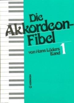 DIE AKKORDEONFIBEL 1 - arrangiert für Akkordeon [Noten / Sheetmusic] Komponist: LUEDERS HANS