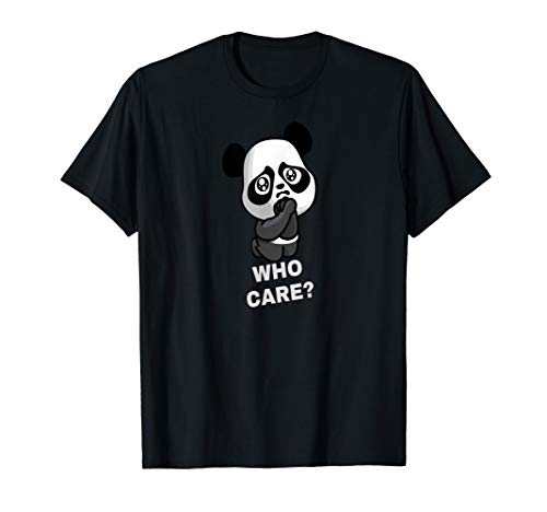 Who Care ? T-Shirt