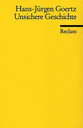 Unsichere Geschichte: Zur Theorie historischer Referentialität (Reclams Universal-Bibliothek)