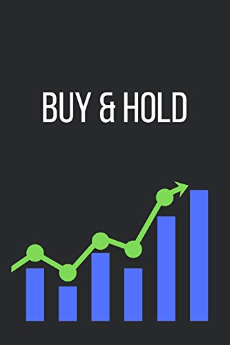 Buy & Hold: Notizbuch für Aktionäre und Börsenfans, Interessierte in Aktien, Wertpapiere, Anleihen & Co | Buy & Hold | liniert
