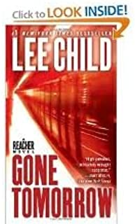Gone Tomorrow (Jack Reacher, No. 13) Publisher: Dell; Reprint edition