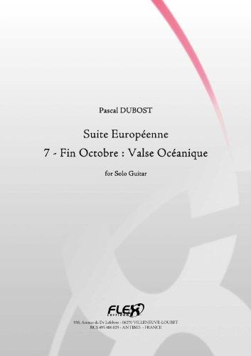 PARTITION CLASSIQUE - Suite Europeenne - 7 - Fin Octobre : Valse Océanique - P. DUBOST - Guitare Solo