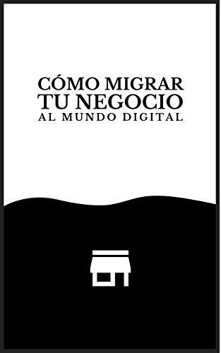 Cómo migrar tu negocio al mundo digital