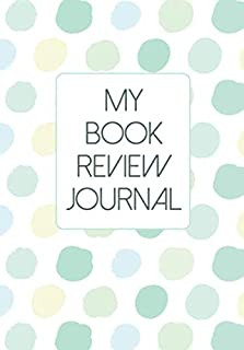 My Book Review Journal: Cute Modern Book Review Diary with 4 different page layouts   Join Book Club or Read at Home and S...