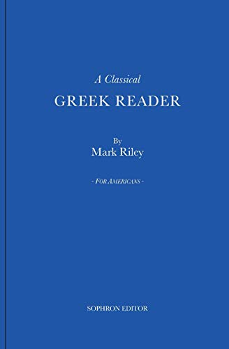A Classical Greek Reader: With additions, a new introduction and disquisition on Greek fonts.