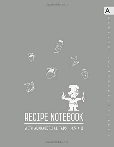 Recipe Notebook with Alphabetical Tabs 8.5 x 11: Large Recipe Book to Write In with ABC Index   Your Own Favorite Menu Journal   Smart Design Gray