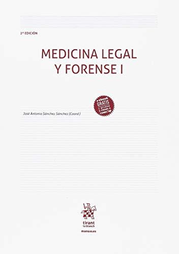 Medicina Legal y Forense I 2ª Edición 2018 (Manuales de Criminalística y Sociología de la Delincuencia)