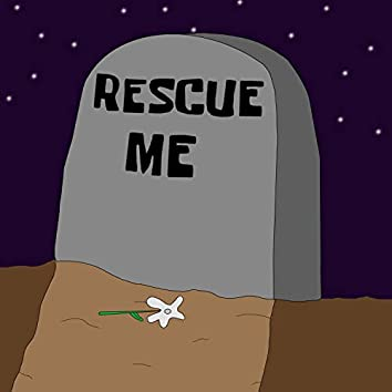 Rescue Me (feat. ThaBlackman530)