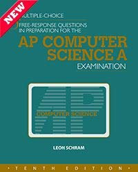 MULTIPLE-CHOICE & FREE-RESPONSE QUESTIONS IN PREPARATION FOR THE AP COMPUTER SCIENCE A EXAMINATION - 10TH ED