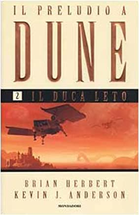 Il Duca Leto. Il preludio a Dune: 2