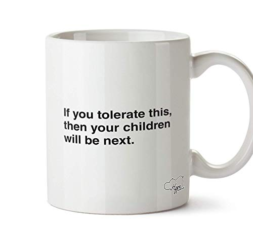 ChGuangm if You Tolerate This Then Your Children Will be Next Printed Mug Cup Ceramic 10oz