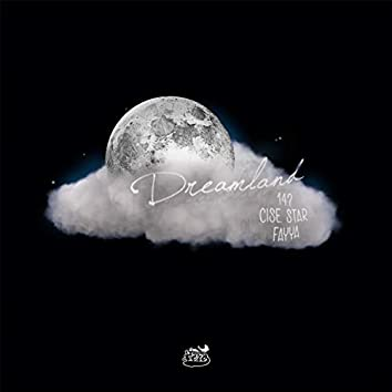 Dreamland (feat. Cise Star & Fayya)