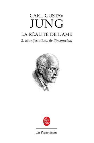La Réalité de l'âme, Tome 2: Manifestations de l'insconscient