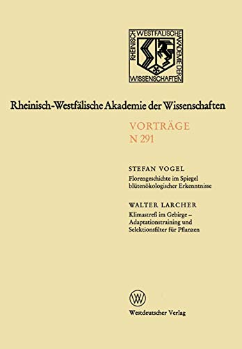 Florengeschichte im Spiegel blütenökologischer Erkenntnisse (Rheinisch-Westfälische Akademie der Wissenschaften (291), Band 291)