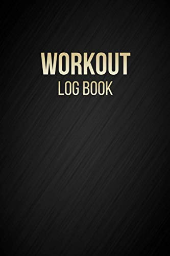 Workout Log Book: Simple Gym Workout Logbook To Track Exercises, Sets, Reps, Weights And Make Notes Daily Weightlifting Tracker Black Matte Cover