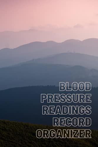 Blood Pressure Readings Record Organizer: One Year Blood Pressure Journal Book For Personal Progress