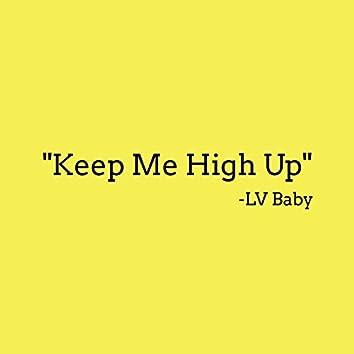 Keep Me High Up