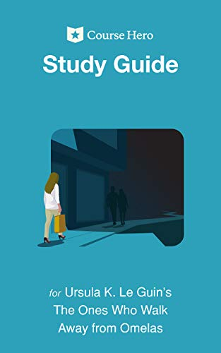 Study Guide for Ursula K. Le Guin's The Ones Who Walk Away from Omelas (Course Hero Study Guides) (English Edition)