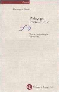 Pedagogia interculturale. Teorie, metodologia, laboratori