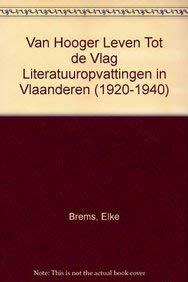 Van Hooger leven tot de Vlag: literatuuropvattingen in Vlaanderen 1920-1940