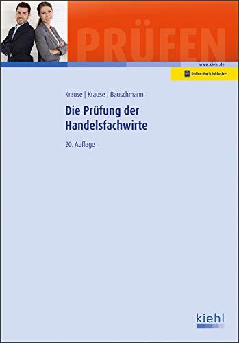 Die Prüfung der Handelsfachwirte (Prüfungsbücher für Fachwirte und Fachkaufleute)