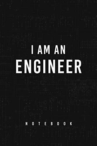 I Am An Engineer: An Engineering School Students Composition Notebook Journal