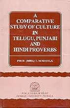 A Comparative Study of Culture in Telugu, Punjabi and Hindi Proverbs