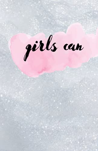 girls can: nice netbook journal gift for loved ones , lined notebook , 120 pages , size 6×9