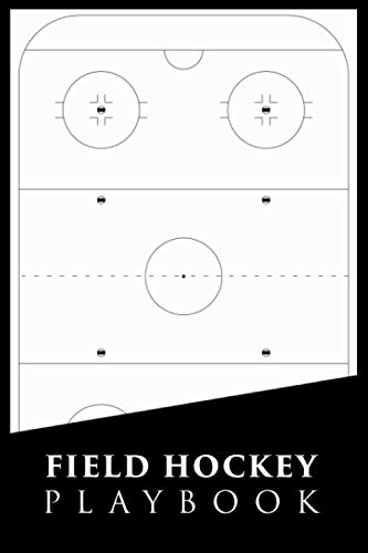 Field Hockey Playbook: Blank Field Diagrams For Drawing Plays, Creating Drills and Tactics | Field Hockey Coaching Books | Field Hockey Strategy ... Hockey | Men Women Boys Girls Teens Dummies