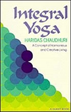 Integral Yoga: A Concept of Harmonious and Creative Living ...