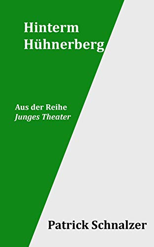 Hinterm Hühnerberg (Junges Theater, Band 3)