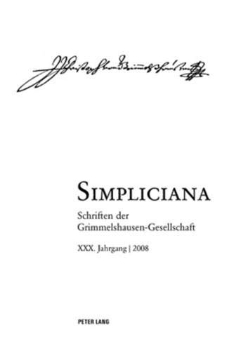 Simpliciana: Schriften der Grimmelshausen-Gesellschaft XXX (2008)- In Verbindung mit dem Vorstand der Grimmelshausen-Gesellschaft