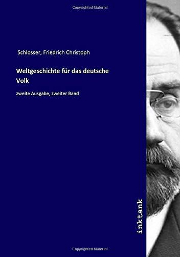 Weltgeschichte für das deutsche Volk: zweite Ausgabe, zweiter Band