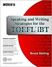 Speaking and Writing Strategies for the TOEFL iBT Publisher: Nova Press; Pap/Com St edition
