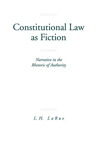 Download Constitutional Law as Fiction: Narrative in the Rhetoric of Authority 0271014075