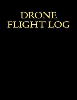 Drone Flight Log: Remote Flight and Maintenance Log