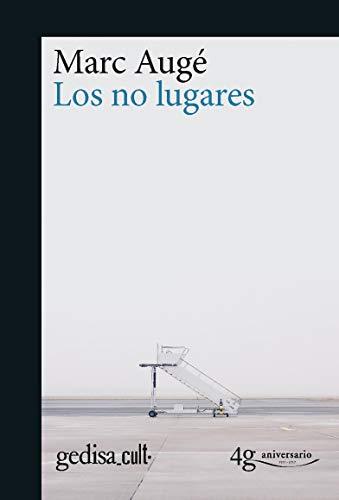 Los no lugares (gedisa_cult.) (Spanish Edition)