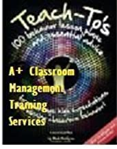 Teach-to's: 100 Behavior Lesson Plans and Essential Advice to Encourage High Expectations and Winning Classroom Behavior