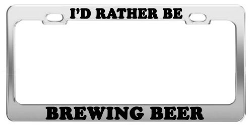 I/'D Rather Be Drinking Beer Chrome Metal License Plate Frame Tag Holder