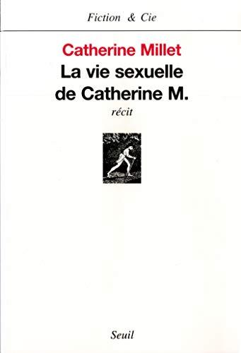 La Vie sexuelle de Catherine M. (FICTION CIE)